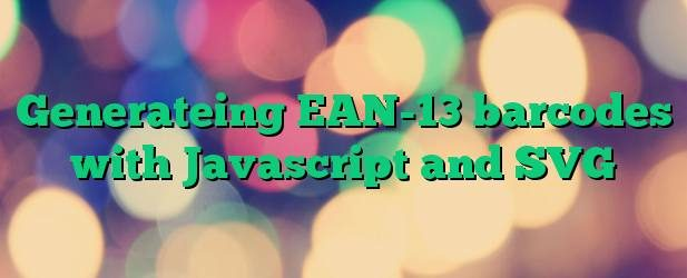Generateing EAN-13 barcodes with Javascript and SVG